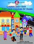 Cousin Ozzy and the Light Charms of Oaisis by Tsila Glidai
