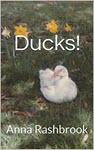 Ducks by Anna Rashbrook