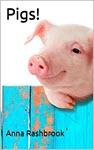 Pigs by Anna Rashbrook