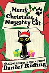 Merry Christmas Naughty Cat by Daniel Riding