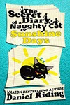The Secret Diary of a Naughty Cat: Sunshine Days by Daniel Riding