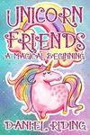 Unicorn Friends by Daniel Riding