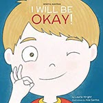 I Will Be Okay by Laurie Wright