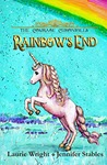 Rainbow's End: A Unicorn Adventure! by Laurie Wright