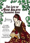 The Life of Anne Boleyn Coloring Book by Dmitry Yakhovsky