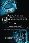 Reign of the Marionettes by Sheena Macleod