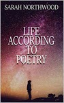 Life According to Poetry by Sarah Northwood
