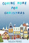 Coming Home for Christmas by Helen Pryke