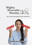 Mighty Miserable Monday by Cassandra DenHartog