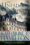 The Unfading Lands by Katharine Hamilton