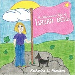 The Adventurous Life of Laura Bell by Katharine Hamilton