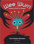 Wee Wurri and The Woolly Hat of Power: The Shadow Monster  by Lee Harrison