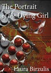 the Portrait of the Dying Girl by Laura Birzulis