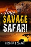 Amie: Savage Safari by Lucinda Clarke