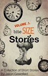 Bite Size Stories V1 by Jason Greenfield