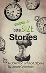 Bite Size Stories V3 by Jason Greenfield