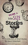 Bite Size Stories V4 by Jason Greenfield