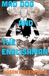 Mad Dog and The Englishman by Jason Greenfield