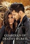 Guardians of Death's Secrets by Susan Horsnell