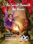 Secret Beneath the House by Susan Horsnell