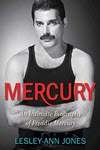 Mercury: An Intimate Biography of Freddie Mercury by Lesley-Ann Jones