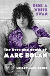 Ride a White Swan: The Lives and Death of Marc Bolan by Lesley-Ann Jones